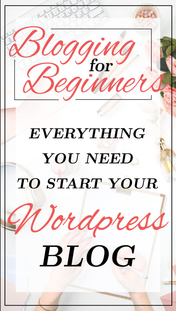 Blogging for Beginners - How to start your first blog