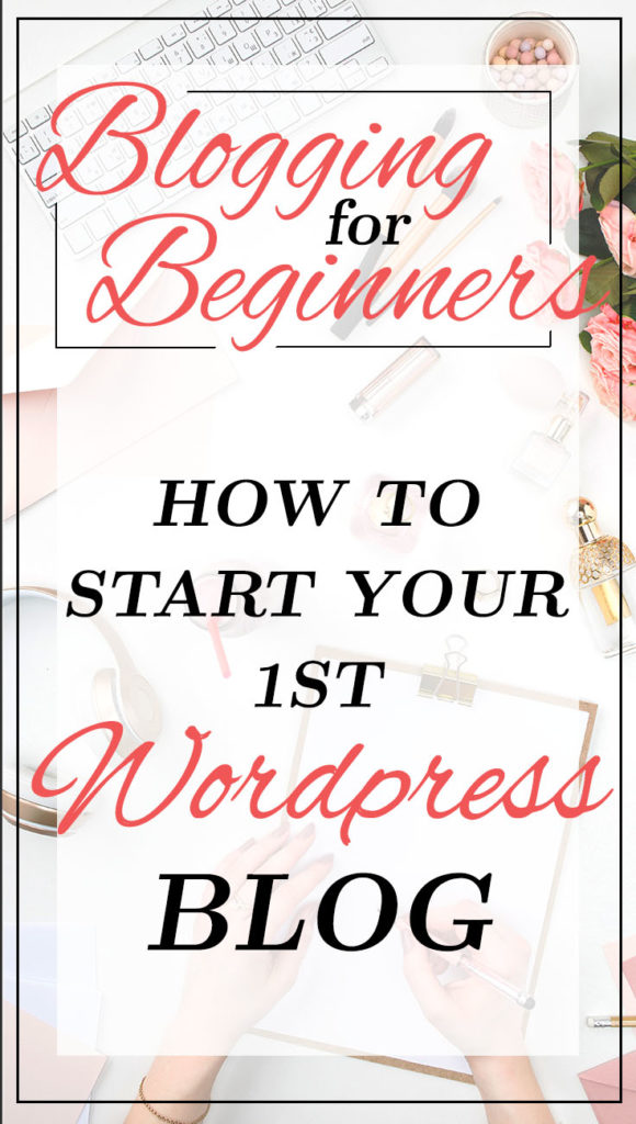 Blogging for Beginners - How to start your first WordPress Blog