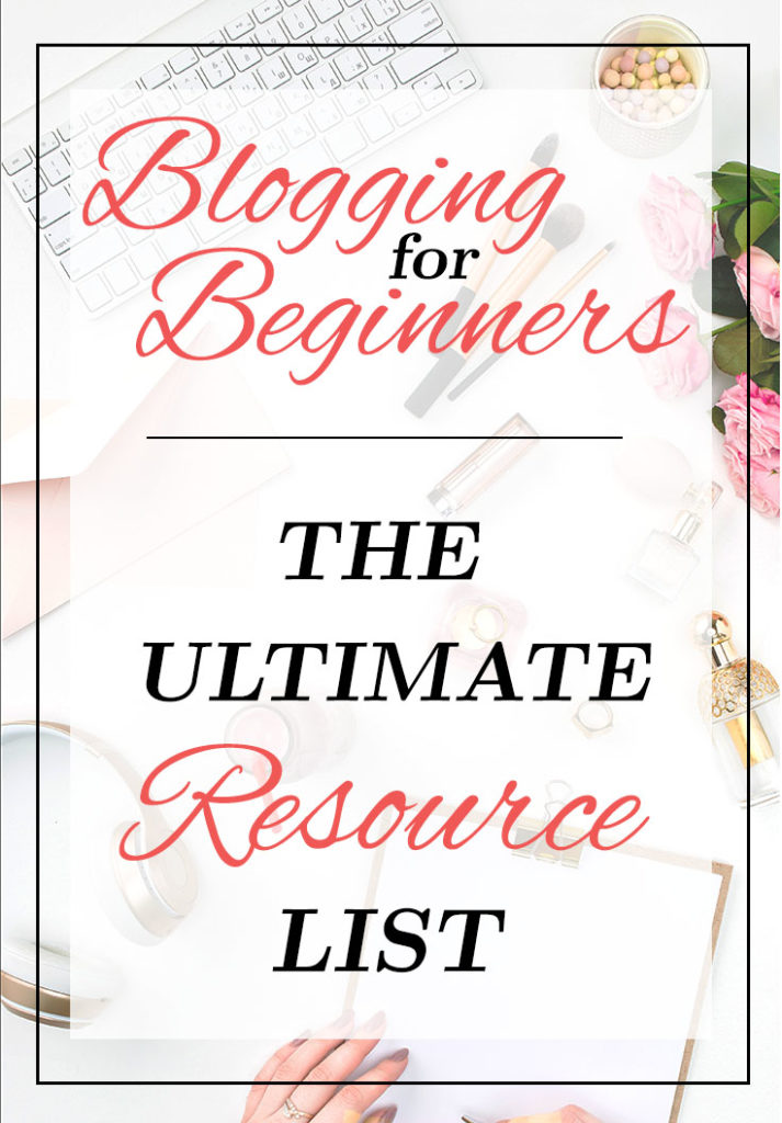 Blogging for Beginners - Ultimate Resource List