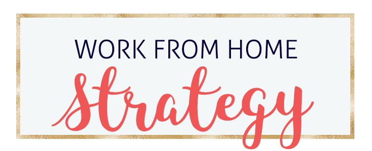 My Work from Home Strategy as a Virtual Assistant and Blogger