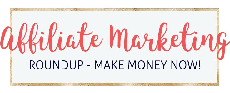 Affiliate Marketing Roundup: The top list of Affiliate Marketing Posts to help you make money today!