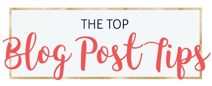 Top Blog Post Tips